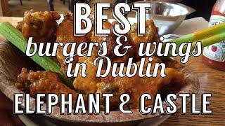 The Best Burgers & Wings in Dublin | Elephant & Castle