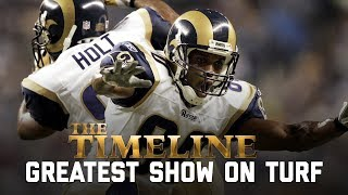 The Most Potent Offense in NFL History | The Timeline: Greatest Show on Turf | NFL Films