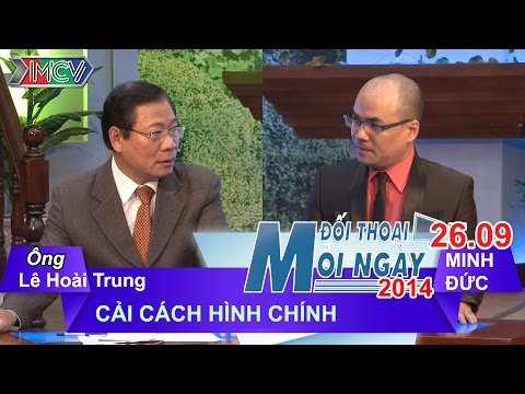 Cải cách hành chính - Ông Lê Hoài Trung | ĐTMN 260914