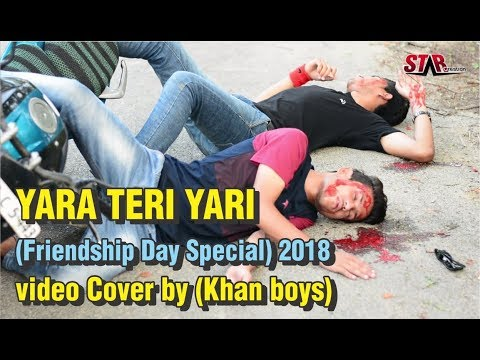 YARA TERI YARI (Friendship Day Special) 2018 video Cover by (Khan boys)