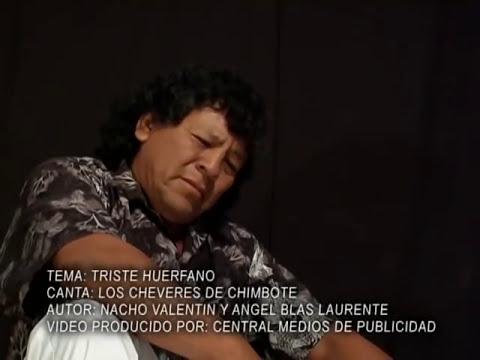 Perú-TRISTE HUERFANO  Los cheveres de Chimbote -  VIDEO CLIP               )
