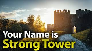 Your Name is a Strong Tower (Ministration) All Nations United