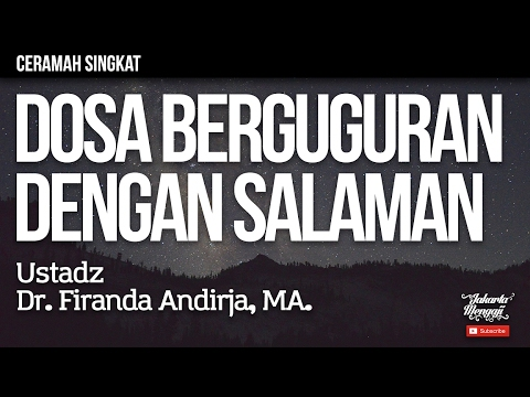 Ceramah Singkat : Dengan Bersalaman Dosa Berguguran - Ustadz Dr. Firanda Andirja, MA.