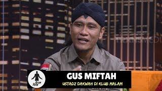 GUS MIFTAH, Ustadz Viral Dakwah di Klub Malam | HITAM PUTIH (26/09/18) 1-4  from TRANS7 OFFICIAL