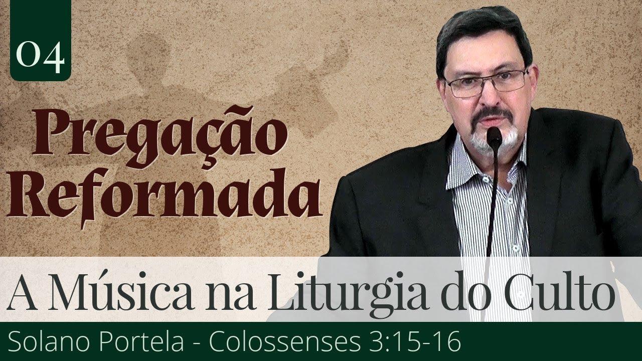 04. A Música na Liturgia do Culto - Solano Portela