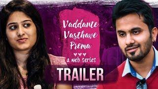 Vaddante Vasthave Prema Web Series Trailer | Wirally Originals