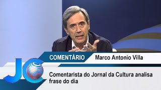 Comentarista do Jornal da Cultura analisa frase do dia