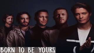 Download Lagu Kygo & Imagine Dragons - Born To Be Yours{hour version} Gratis STAFABAND