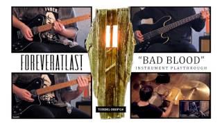 FOREVERATLAST - Bad Blood (Band Playthrough)