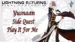 Yusnaan [Side Quest] Play It For Me | Lightning Returns: Final Fantasy XIII | With Comms
