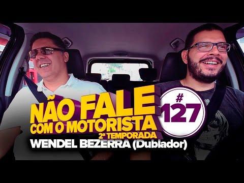 WENDEL BEZERRA (Dublador) #127 - NÃO FALE COM O MOTORISTA Vídeos de zueiras e brincadeiras: zuera, video clips, brincadeiras, pegadinhas, lançamentos, vídeos, sustos