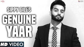 Sippy Gill : GENUINE YAAR   Desi Crew   Stalinveer   New Punjabi Song 2017   Saga Music