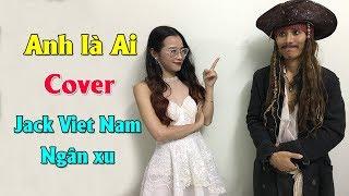 Anh Là Ai _ Phương Ly ( Cover Cực Hài Hước ) | Jack Viet Nam Ft Ngân Xu