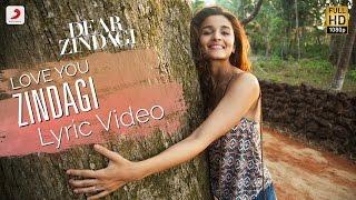 Love You Zindagi - Official Lyric Video | Gauri S | Alia | Shah Rukh | Amit | Kausar M | Jasleen R