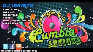 MIX CUMBIAS ANTIGUAS [DJ INKIETO] PERÚ 2013