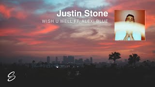 Justin Stone - Wish U Well (ft. Alexi Blue) (Prod. Freek Van Workum)