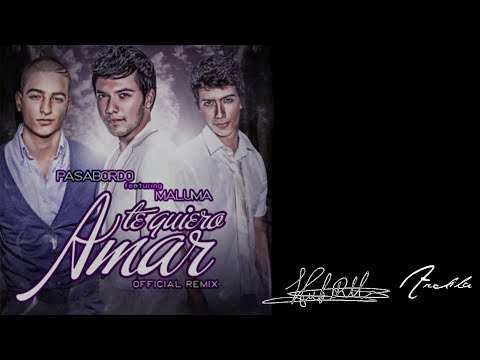 Pasabordo Ft. Maluma - Te Quiero Amar (Official Remix - Letra) HD HS World