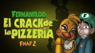 EL CRACK DE LA PIZZERIA DE FERNANFLOO | FIVE NIGHTS AT FREDDY'S 2 | FERNANFLOO ANIMADO