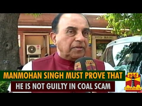 Coal Scam : Manmohan Singh Must Prove That He Is Not Guilty - Subramanian Swamy