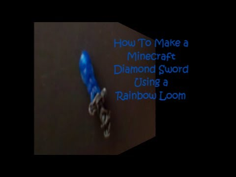 How To Make A Minecraft Diamond Sword Using A Rainbow Loom video