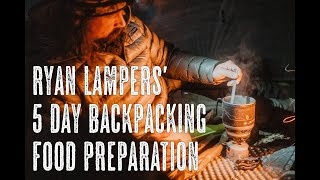 5 Day Backpacking Food Prep with Ryan Lampers