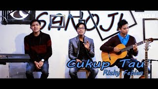 Rizky Febian Cukup Tau Official Music Video SANOJI COVER