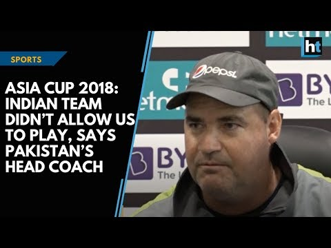 Asia Cup 2018: Indian team didn't allow us to play, says Pakistan's head coach thumbnail