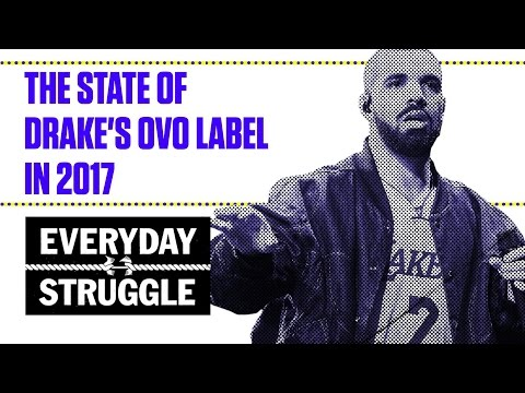 The State of Drake's OVO Label in 2017 | Everyday Struggle