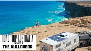CROSSING THE NULLARBOR | ROAD TRIP AUSTRALIA EP. 3 | EPIC CAMPS | ADVENTURE | REMOTE TRAVEL |