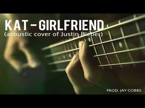 Kat - Girlfriend (cover Of Boyfriend By Justin Bieber) video