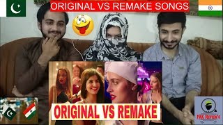 Pakistani Reaction On Original Vs Remake - Which Song Do You Like the Most? - Bollywood Remake Songs