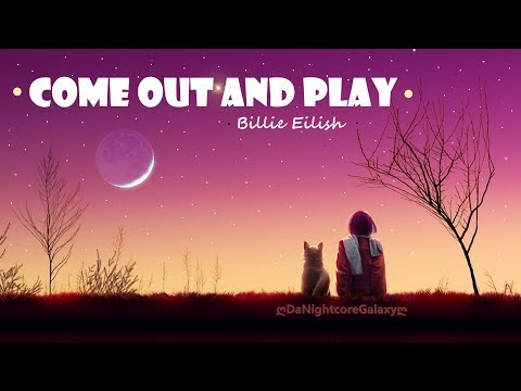 「Nightcore」come out and play - Billie Eilish MP3