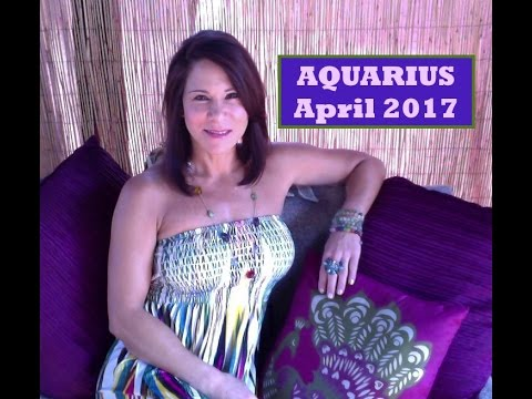 Aquarius April 2017 Unexpected Changes Success Positive Vibes in Love