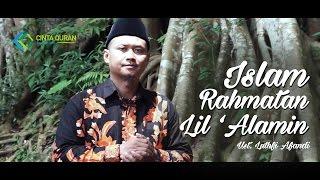 Islam Rahmatan Lil 'Alamin | Ust Luthfi Afandi | Ramadhan Cinta Qur'an #15