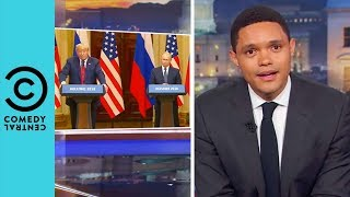 What Is Going On With Donald Trump And Putin? | The Daily Show With Trevor Noah