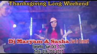 Dj Maryam & Sasha Live in Concert. Toronto Sun, Oct, 10Th