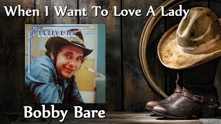 Watch Bobby Bare When I Want To Love A Lady video