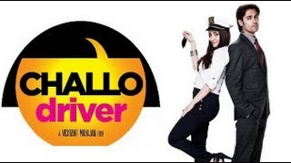 Challo Driver - Challo Driver - Exclusive Movie Review
