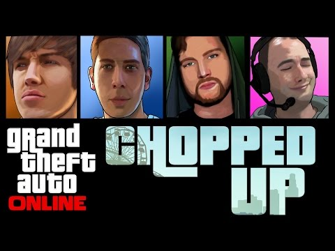 Grand Theft Auto 5 Online - Chopped Up