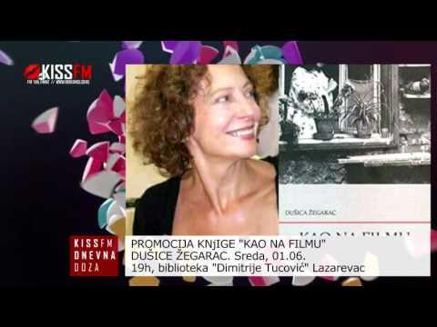 PROMOCIJA KNjIGE KAO NA FILMU Dušice Žegarac (Radio Kiss FM Serbia, 30.05.2016)