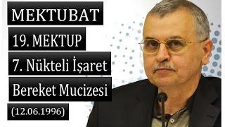 Prof. Dr. Ahmet Akgündüz - Mektubat - 19. Mektup - 7. Nükteli İşaret - Bereket Mucizesi (12.06.1996)