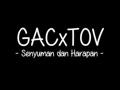 download lagu GAC X TOV - Senyuman Dan Harapan gratis