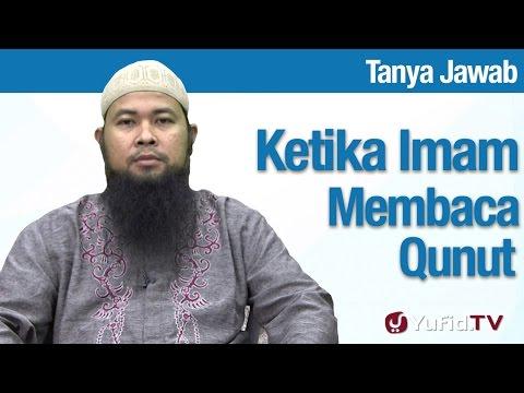 Konsultasi Syariah: Sikap Makmum Ketika Imam Membaca Qunut - Ustadz Arif Hidayatullah