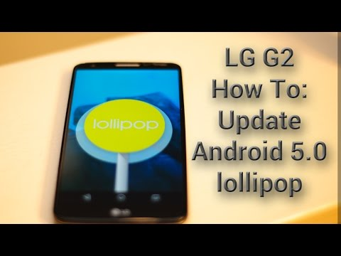 How To: Update LG G2 Android 5.0 lollipop