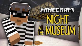 Minecraft | Night At The Museum | STEAL EVERYTHING! | Thiefcraft (Minecraft Custom Map)