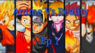 Anime vs Reality Ep1. [Meanwhile in our Universe]