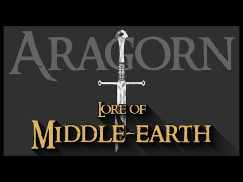 Lore Of Middle-earth: Aragorn