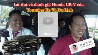 Honda CRV 2019 lái có SƯỚNG như lời đồn ? Chỉa sẻ của Youtuber Xe Và Du Lịch|0901226669|