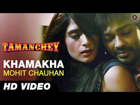 Khamakha - Mohit Chauhan - Full Audio   Tamanchey   Nikhil Dwivedi...