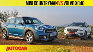 Mini Countryman vs Volvo XC40 | Comparison Test Review | Autocar India